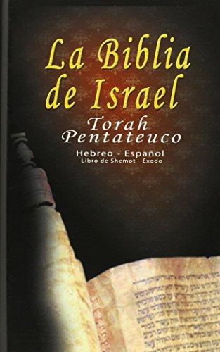 La Biblia de Israel: Torah Pentateuco: Hebreo - Español : Libro de Shemot - Exodo  [Trajtmann, Uri - Rovner, Yoram - Benarroch, Isaac] (Tapa Dura)