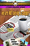 We are NOT Buying a Camper!: A Frannie Shoemaker Prequel (The Frannie Shoemaker Campground Mysteries)