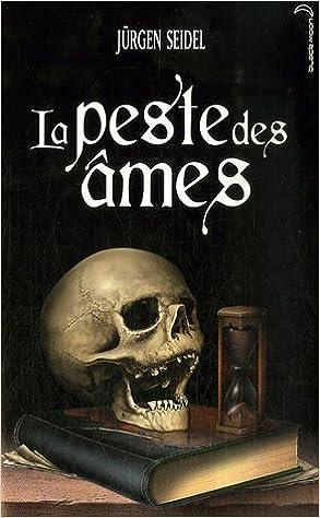 La peste des âmes - Jurgen Seidel
