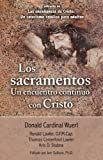 Los Sacramentos Un Encuentro Continuo Con Cristo: Taken from the Teaching of Christ: A Catholic Catechism for Adults (English and Spanish Edition)