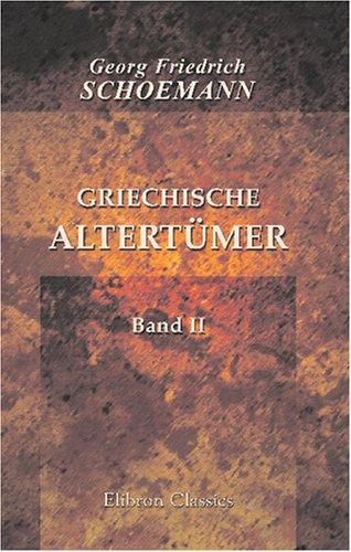 Download Griechische Altertümer: Band II. Die internationalen Verhältnisse und das Religionswesen (German Edition) ebook