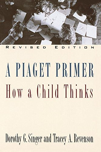 a-piaget-primer-how-a-child-thinks-revised-edition