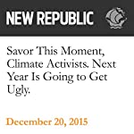 Savor This Moment, Climate Activists. Next Year Is Going to Get Ugly. | Rebecca Leber
