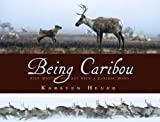 Being Caribou, Karsten Heuer, 0802795668