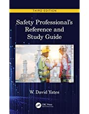 Safety Professional's Reference and Study Guide, Third Edition