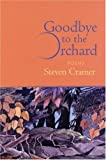 Goodbye to the Orchard, Steven Cramer, 1932511059
