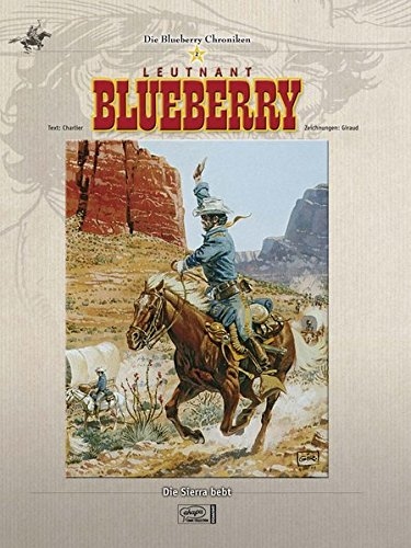 Blueberry Chroniken 02: Leutnant Blueberry/Die Sierra bebt Gebundenes Buch – 16. August 2006 Jean-Michel Charlier Jean Giraud Egmont Comic Collection 3770429850