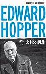 Edward Hopper, le dissident (Biographie) par Rocquet