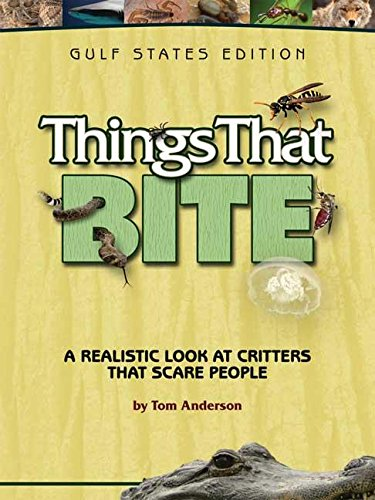 Things That Bite: Gulf States Edition: A Realistic Look at Critters That Scare People ebook