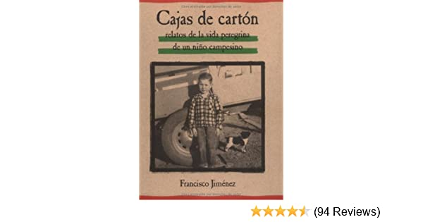 Cajas De Carton: Relatos De La Vida Peregrina De Un Nino Campesino (Spanish Edition) by Francisco Jim??nez (2002-09-30): Francisco Jim??nez: Amazon.com: ...