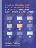 Characteristics and Strategies for Students with Mild Disabilities, Henley, Martin and Algozine, Robert, 0205145752