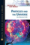 Particles and the Universe, Kyle Kirkland, 0816061165