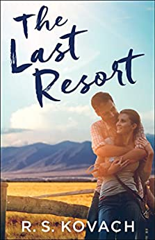 The Last Resort by [Kovach, R.S.]