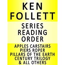 KEN FOLLETT — SERIES READING ORDER (SERIES LIST) — IN ORDER: APPLES CARSTAIRS, PIERS ROPER, PILLARS OF THE EARTH, CENTURY TRILOGY, STANDALONE NOVELS & MANY MORE!