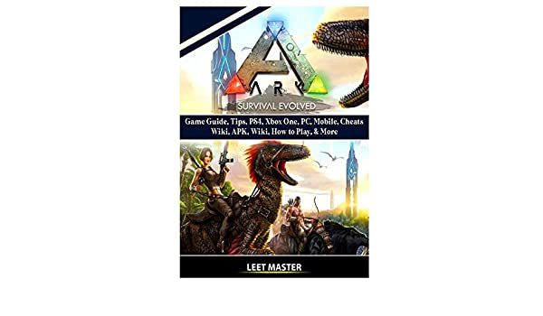 Ark Survival Evolved Game Guide, Tips, PS4, Xbox One, PC, Mobile ...