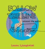 Follow the Line Around the World, Laura Ljungkvist, 0670063347