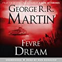 Fevre Dream Audiobook by George R. R. Martin Narrated by Ron Donachie