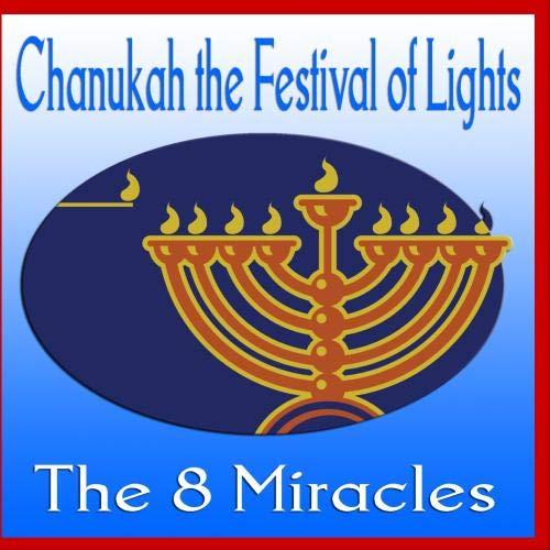 - Chanukah the Festival of Lights