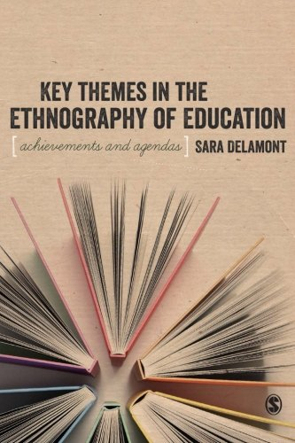 Key Themes in the Ethnography of Education (BSA New Horizons in Sociology)