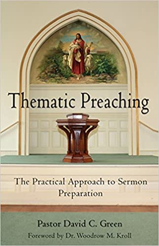Thematic Preaching: The Practical Approach to Sermon