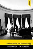 Understanding the Presidency