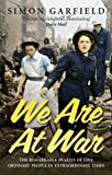 img - for We Are at War: The Diaries of Five Ordinary People in Extraordinary Times book / textbook / text book