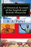 A Historical Account of the English and British Monarchy, R Patel, 1496121937