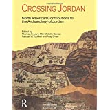 Crossing Jordan: North American Contributions to the Archaeology of Jordan