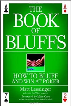 Book The Book of Bluffs: How to Bluff and Win at Poker by Matt Lessinger (27-Oct-2005)