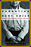 Parenting the Hurt Child: Helping Adoptive Families
