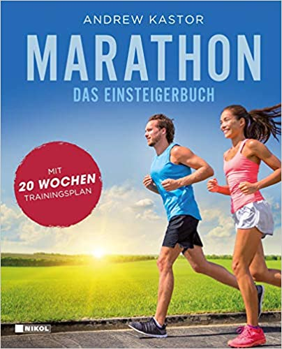 Marathon: Das Einsteigerbuch: Mit 20-Wochen-Trainingsplan