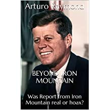 Beyond Iron Mountain: Was Report from Iron Mountain real or hoax?