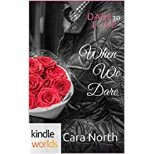 Dare To Love Series: When We Dare (Kindle Worlds Novella)