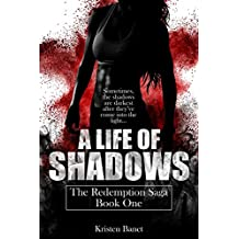 A Life Of Shadows (The Redemption Saga Book 1)