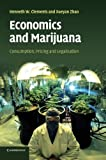 img - for Economics and Marijuana: Consumption, Pricing and Legalisation book / textbook / text book