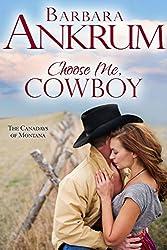 Choose Me, Cowboy (The Canadays of Montana Book 2)