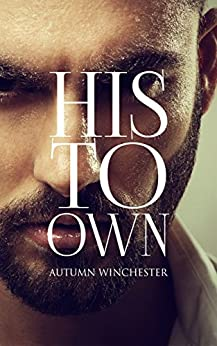 His To Own by [Winchester, Autumn]