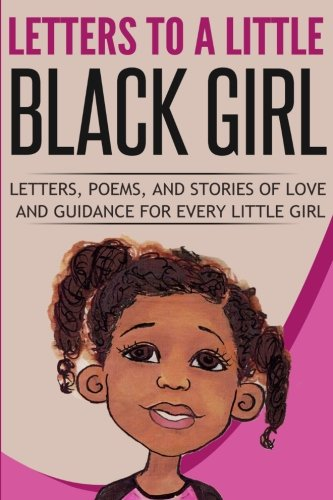 Letters to a Bit Black Girl: A Collection of Works