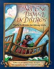 Not One Damsel in Distress: World Folktales…