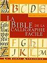 La bible de la calligraphie facile par Noble