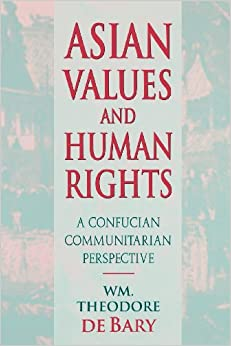 Book Asian Values and Human Rights: A Confucian Communitarian Perspective (The Wing-tsit Chan Memorial lectures)