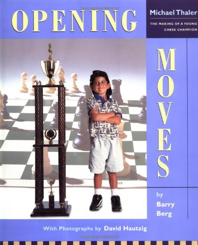 Download Opening Moves : The Making of a Young Chess Champion: Michael Thaler pdf epub