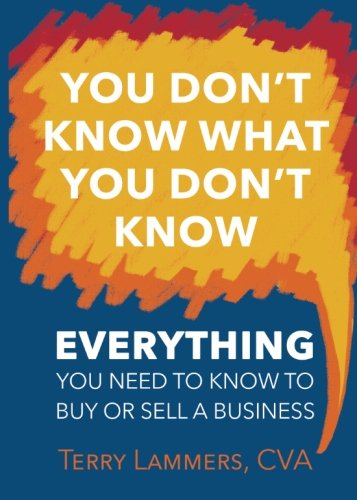 You Dont Know What You Dont Know  Everything You Need To Know To Buy Or Sell A Business