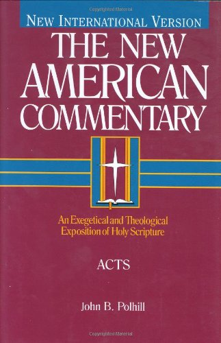 Acts: An Exegetical and Theological Exposition of Holy Scripture (The New American Commentary)