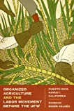 Organized Agriculture and the Labor Movement Before the UFW, Dionicio Nodín Valdés, 0292743963