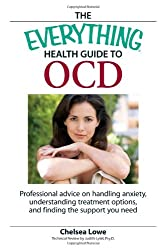 The Everything Health Guide to OCD: Professional advice on handling anxiety, understanding treatment options, and finding the support you need (Everything: Health and Fitness)