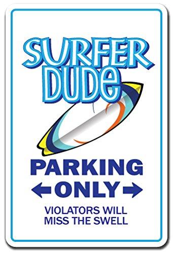 Dude Surfer Surf Sign (SURFER DUDE Sign surfboard surf ocean boy wax beach bum sun fun | Indoor/Outdoor | 12