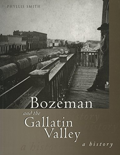 Bozeman and the Gallatin Valley: A - In Stores Mt Bozeman