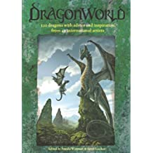 DragonWorld: Amazing dragons, advice and inspiration from the artists of deviantART