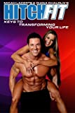 Hitch Fit: Keys to Transforming Your Life